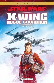Star Wars : X-Wing, Rogue squadron : intégrale | Volume 1 -