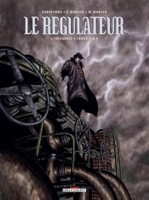 Le régulateur : l'intégrale | Volume 1, Tomes 1 à 3 - Corbeyran