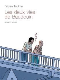 Les deux vies de Baudouin - FabienToulmé