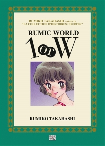 Rumic world 1 or W - Rumiko Takahashi