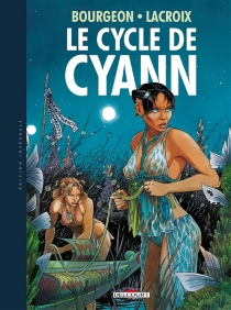Le cycle de Cyann - François Bourgeon