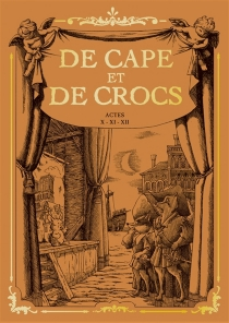 De cape et de crocs : actes X, XI, XII - AlainAyroles