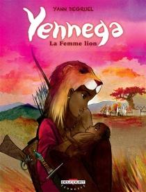 Yennega, la femme lion - YannDégruel