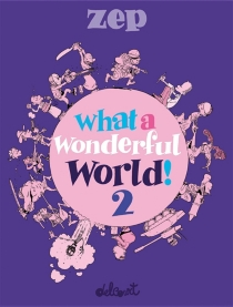 What a wonderful world ! - Zep