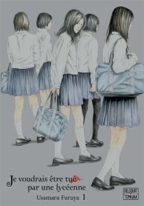 Je voudrais être tué par une lycéenne - UsamaruFuruya