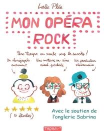 Mon opéra rock : une troupe en route vers le succès ! - LesliePlée
