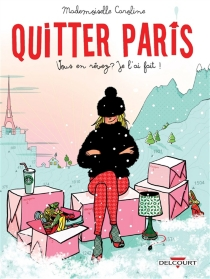 Quitter Paris : vous en rêvez ? Je l'ai fait ! - Mademoiselle Caroline