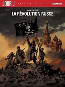 Jour J : édition spéciale | La révolution russe - FlorentCalvez