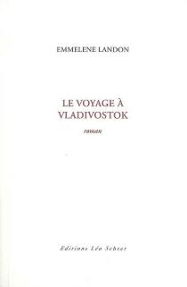 Le voyage à Vladivostok - EmmeleneLandon