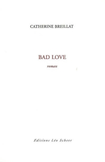 Bad love - Catherine Breillat