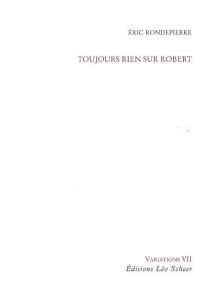 Toujours rien sur Robert - ÉricRondepierre