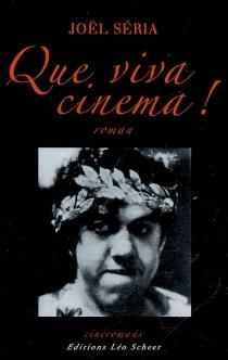 Que viva cinema ! - JoëlSéria