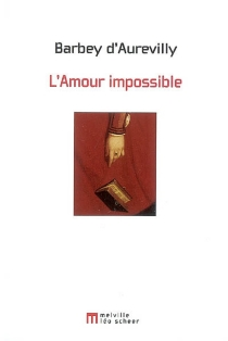 L'amour impossible : chronique parisienne - Jules Barbey d'Aurevilly