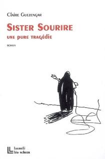 Sister Sourire, une pure tragédie - ClaireGuézengar