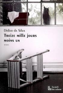 Treize mille jours moins un - DidierDa Silva