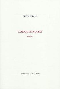 Conquistadors - ÉricVuillard