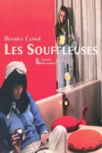 Les souffleuses - BéatriceCussol
