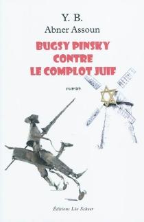 Bugsy Pinsky contre le complot juif - AbnerAssoun