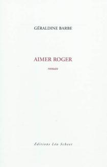 Aimer Roger - GéraldineBarbe