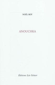 Anouchka - NoëlRoy