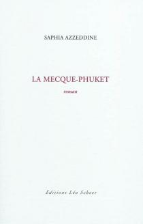 La Mecque-Phuket - SaphiaAzzeddine