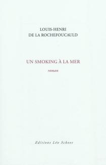 Un smoking à la mer - Louis-Henri deLa Rochefoucauld