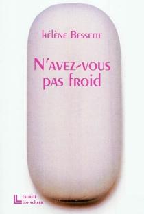N'avez-vous pas froid - HélèneBessette