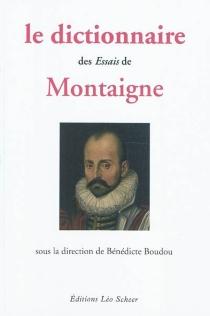 Le dictionnaire des Essais de Montaigne -