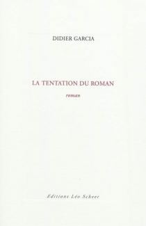 La tentation du roman - DidierGarcia