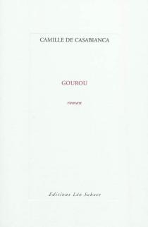 Gourou - Camille deCasabianca