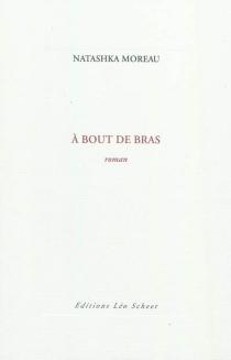 A bout de bras - NatashkaMoreau
