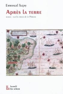 Après la terre : sur les traces de la Pérouse - EmmanuelTugny