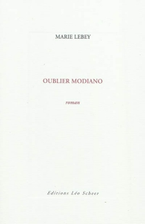 Oublier Modiano - Marie Lebey