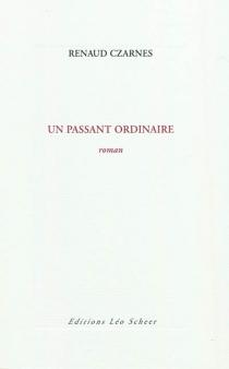 Un passant ordinaire - RenaudCzarnes
