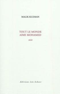 Tout le monde aime Mohamed : récit - MalikKuzman
