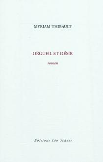 Orgueil et désir - MyriamThibault