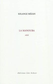 La Manouba : récit - SolangeMézan