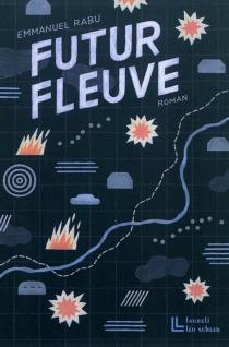 Futur fleuve - EmmanuelRabu