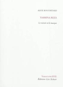 Yasmina Reza : le miroir et le masque - AliceBouchetard