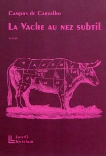 La vache au nez subtil - Campos deCarvalho