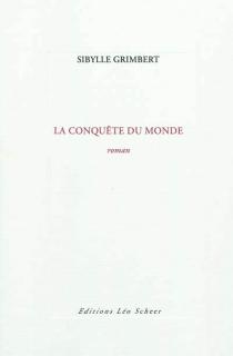 La conquête du monde - SibylleGrimbert