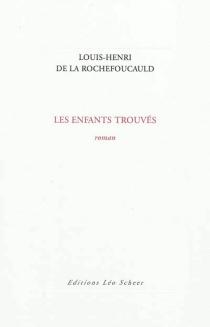 Les enfants trouvés - Louis-Henri deLa Rochefoucauld