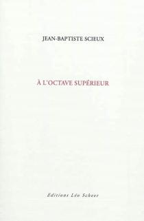 A l'octave supérieur - Jean-BaptisteScieux