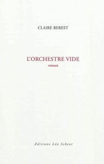 L'orchestre vide - ClaireBerest