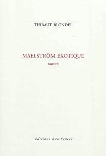 Maelström exotique - ThibautBlondel