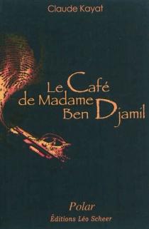 Le café de madame Ben Djamil - ClaudeKayat