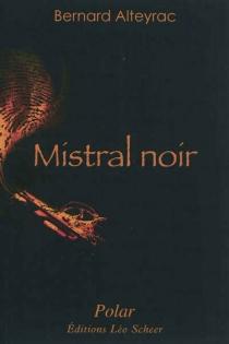 Mistral noir - BernardAlteyrac