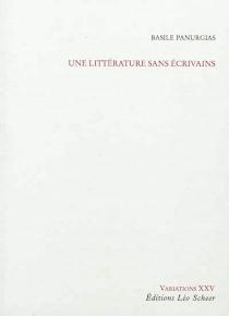 Une littérature sans écrivains - BasilePanurgias