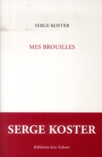 Mes brouilles - Serge Koster