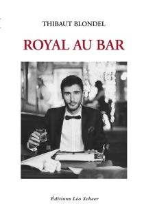 Royal au bar - Thibaut Blondel